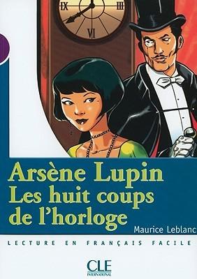 Les Huit Coups de l'horloge by Maurice Leblanc