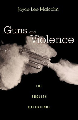 Guns and Violence: The English Experience (ePUB)