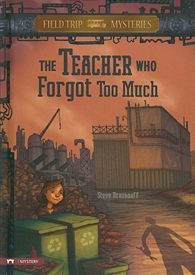 The Teacher Who Forgot Too Much by Steve Brezenoff