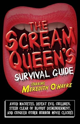 The Scream Queen's Survival Guide by Meredith O'Hayre