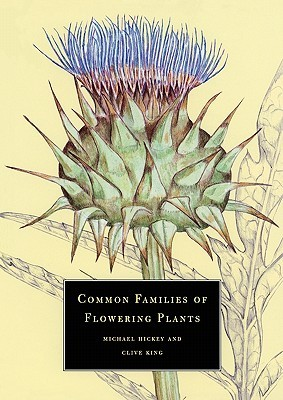 Common Families of Flowering Plants by Michael Hickey