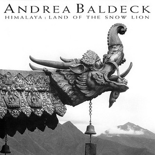 Ebook Himalaya: Land of the Snow Lion by Andrea Baldeck TXT!