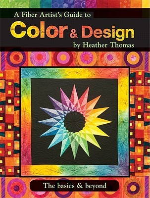 A Fiber Artist's Guide To Color And Design The Basics And Beyond