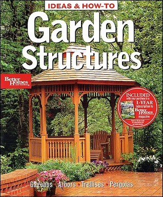 Ideas  How-To: Garden Structures