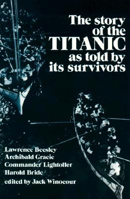 The Story of the Titanic As Told by Its Survivors by Jack Winocour