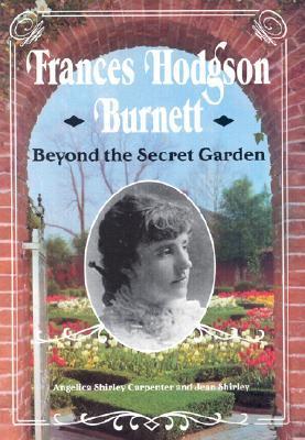 Frances Hodgson Burnett by Angelica Shirley Carpenter