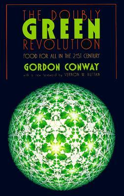 The Doubly Green Revolution by Gordon Conway