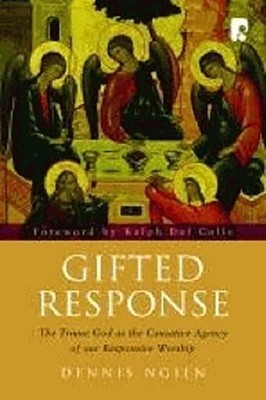 gifted-response-the-triune-god-as-the-causative-agency-of-our-responsive-worship