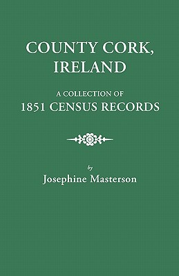 A Collection of 1851 Census Records: County Cork, Ireland