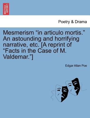 Mesmerism in articulo mortis=Facts in the Case of M. Valdemar