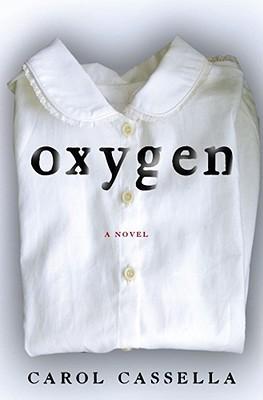 Oxygen by Carol Cassella