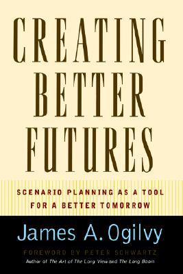 Creating Better Futures: Scenario Planning as a Tool for a Better Tomorrow