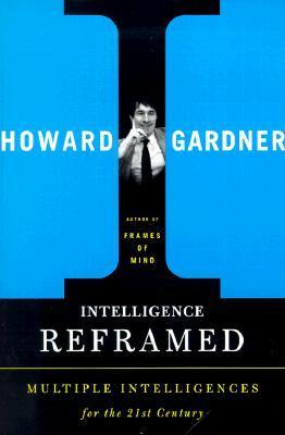 Intelligence Reframed by Howard Gardner