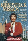 Kirkpatrick Mission: Diplomacy Without Apology