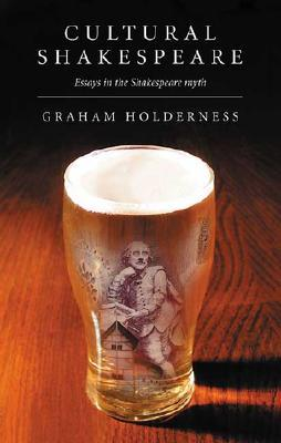 Cultural Shakespeare Essays In The Shakespeare Myth By Graham  Cultural Shakespeare Essays In The Shakespeare Myth By Graham Holderness What Is A Thesis In An Essay also Family Business Essay  Important Of English Language Essay
