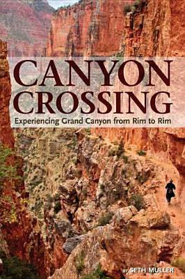 Canyon Crossing by Seth Muller