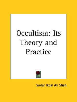 Occultism: Its Theory and Practice