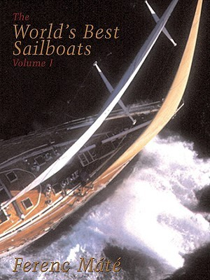 The World's Best Sailboats, Volume I