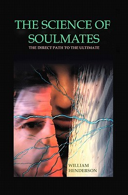 the-science-of-soulmates-the-direct-path-to-the-ultimate