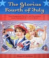 The Glorious Fourth of July: Old-Fashioned Treats and Treasures from America's Patriotic Past