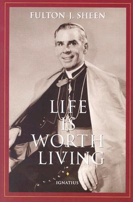 Life Is Worth Living - Fulton J. Sheen