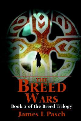 The Breed Wars: Book 3 of the Breed Trilogy