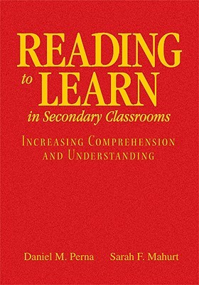 Reading to Learn in Secondary Classrooms: Increasing Comprehension and Understanding