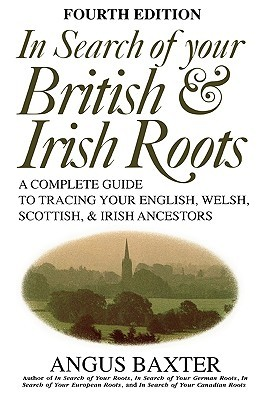 In Search of Your British & Irish Roots by Angus Baxter