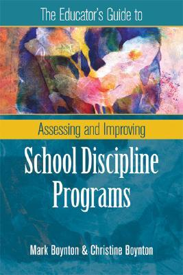 The Educator's Guide to Assessing and Improving School Discipline Programs
