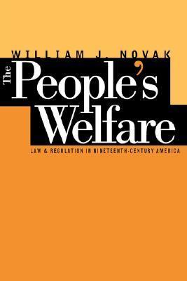 The People's Welfare by William J. Novak