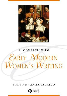 A Companion to Early Modern Women's Writing