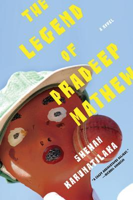 The Legend of Pradeep Mathew by Shehan Karunatilaka