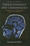 Fundamental Notions Of Endocrinology And Criminology: Gnosis, Practical Alchemy, Criminal Justice And Clairvoyance