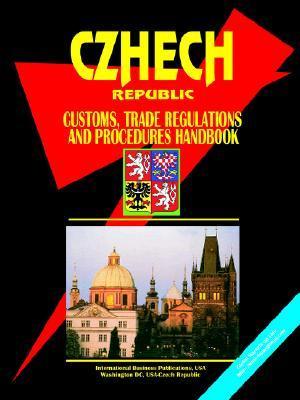 Czech Republic Customs, Trade Regulations and Procedures Handbook