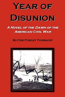 Year of Disunion by Blythe Forcey Toussaint