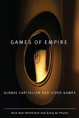 games-of-empire-global-capitalism-and-video-games