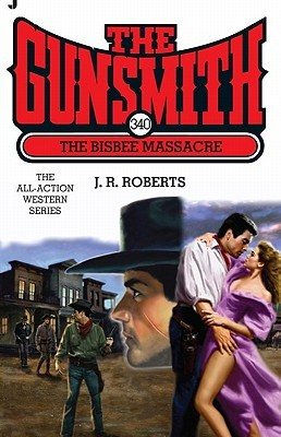 The Bisbee Massacre (The Gunsmith, #340)