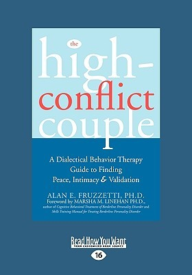 The high conflict couple a dialectical behavior therapy guide to the high conflict couple a dialectical behavior therapy guide to finding peace intimacy and validation by alan e fruzzetti fandeluxe Images