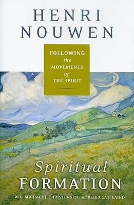 Spiritual Formation by Henri J.M. Nouwen
