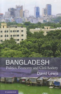 Bangladesh: Politics, Economy and Civil Society
