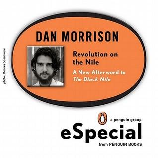 Revolution on the Nile by Dan Morrison