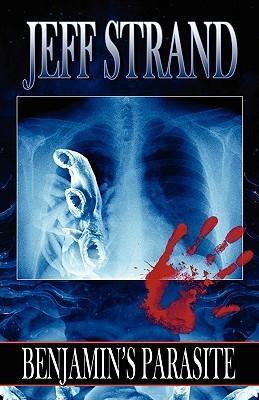 Benjamin's Parasite by Jeff Strand