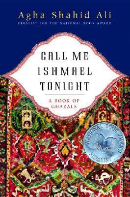 Call Me Ishmael Tonight by Agha Shahid Ali
