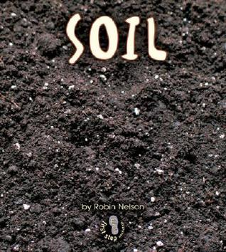 Soil (First Step Nonfiction: What Earth Is Made of)