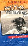 The Power of Positive Thinking for Teens by Mary Lou Carney