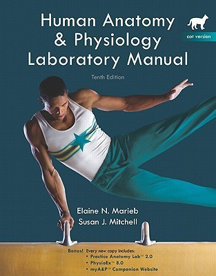 Human Anatomy & Physiology Labobatory Manual, Cat Version [With Physioex, Version 8 Laboratory Simulations in Psyc]