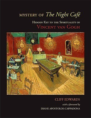Mystery of the Night Caf�: Hidden Key to the Spirituality of Vincent Van Gogh