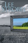 God's Outrageous Claims: Discover What They Mean for You