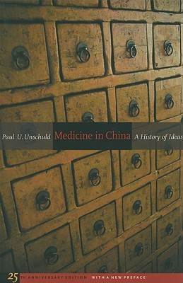 Medicine in China: A History of Ideas, 25th Anniversary Edition, With a New Preface
