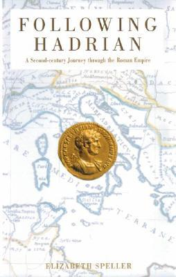 Following Hadrian by Elizabeth Speller